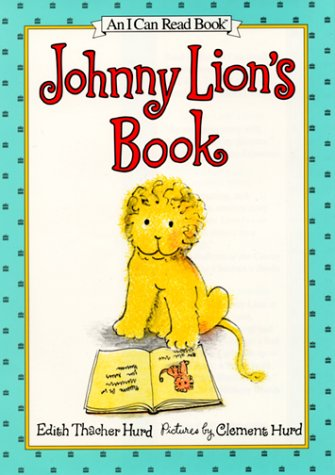 Johnny Lion's Book (An I Can Read Book, Level 1) (0060293330) by Edith Thacher Hurd