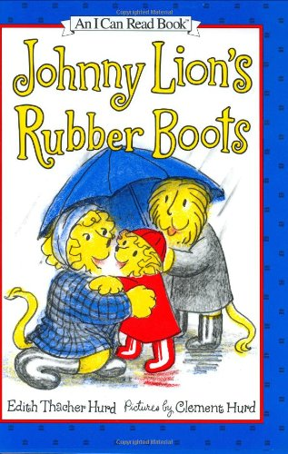 Johnny Lion's Rubber Boots (I Can Read Book 1): Hurd, Edith Thacher