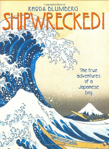 9780060293659: Shipwrecked!: The True Adventures of a Japanese Boy