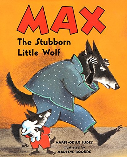 9780060294175: Max, the Stubborn Little Wolf