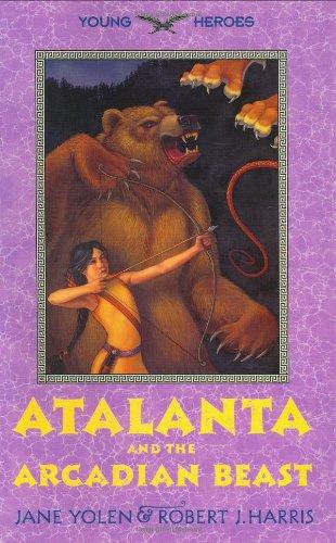 9780060294540: Atalanta and the Arcadian Beast (Young Heroes)