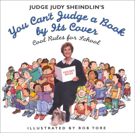 9780060294830: Judge Judy Sheindlin's You Can't Judge a Book by Its Cover: Cool Rules for School