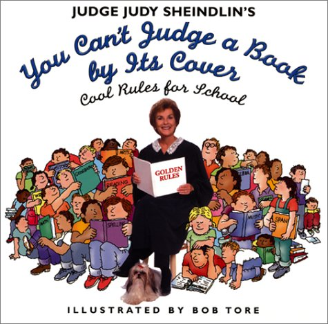 Judge Judy Sheindlin's You Can't Judge a Book by Its Cover: Cool Rules for School (9780060294847) by Judy Sheindlin