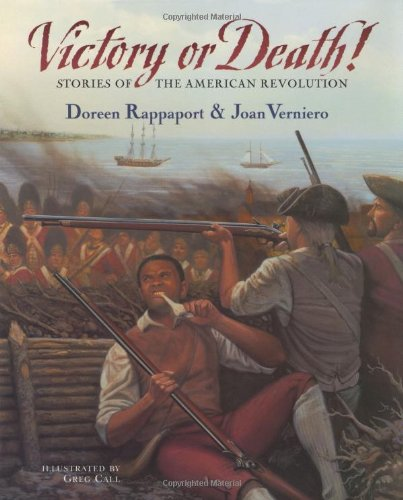 Victory or Death!: Stories of the American Revolution: Rappaport, Doreen, Verniero, Joan