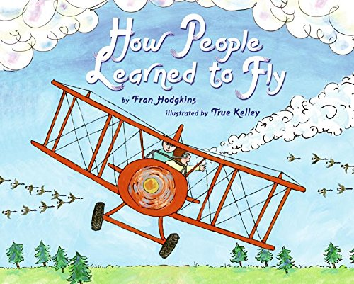 How People Learned to Fly (Let's-Read-And-Find-Out Science: Stage 2): Hodgkins, Fran