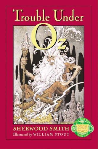 Trouble Under Oz (0060296100) by Sherwood Smith