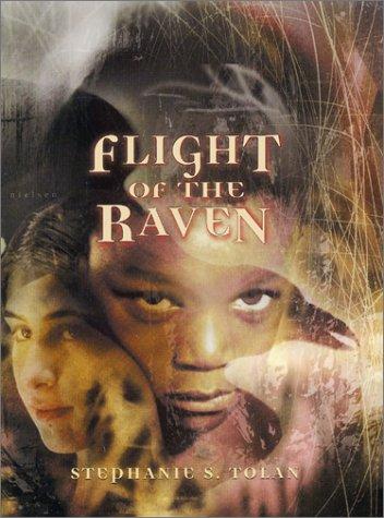 Flight of the Raven: Tolan, Stephanie S.