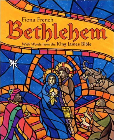 Bethlehem: With Words from the King James: Fiona French