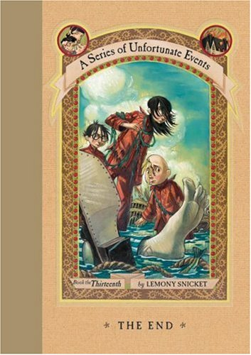 A Series of Unfortunate Events: The End, Book the Thirteenth ***LIBRARY BINDING***: Lemony Snicket ...