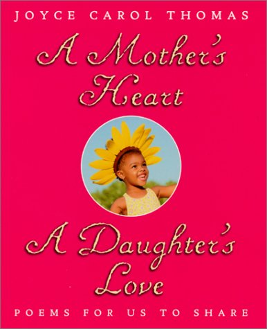 9780060296506: A Mother's Heart, a Daughter's Love: Poems for Us to Share