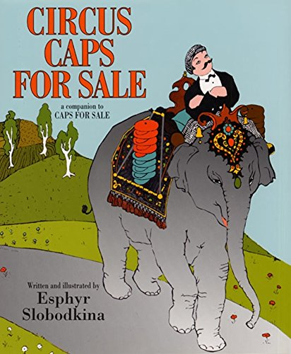 Circus Caps for Sale: Slobodkina, Esphyr