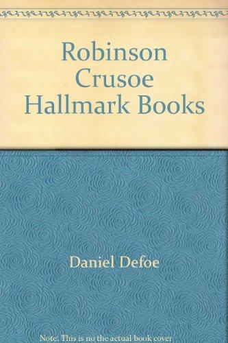 Robinson Crusoe Hallmark Books: Daniel Defoe