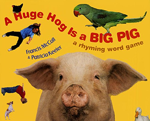 9780060297657: A Huge Hog Is a Big Pig: A Rhyming Word Game
