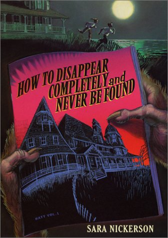 9780060297718: How to Disappear Completely and Never Be Found