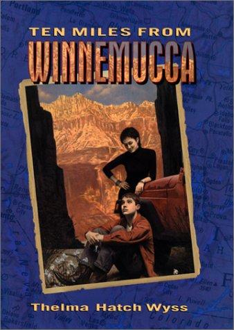 9780060297831: Ten Miles from Winnemucca