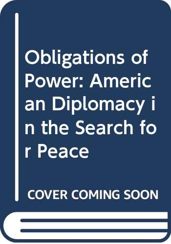 9780060315054: Obligations of Power: American Diplomacy in the Search for Peace