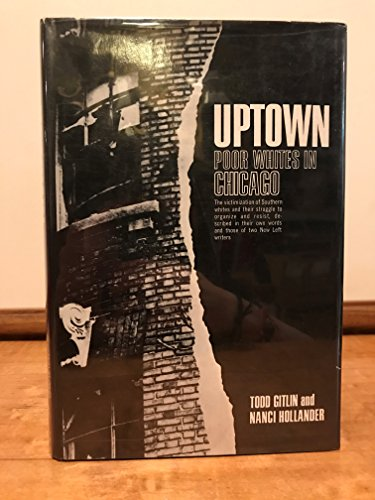 Uptown: Poor Whites in Chicago. Photographs by the Authors.: GITLIN, Todd & Nanci HOLLANDER: