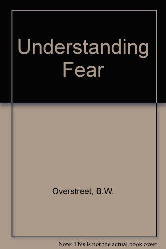 9780060347703: Understanding Fear