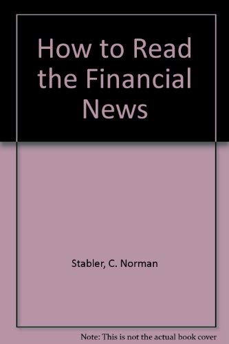 How to Read the Financial News: C. Norman Stabler