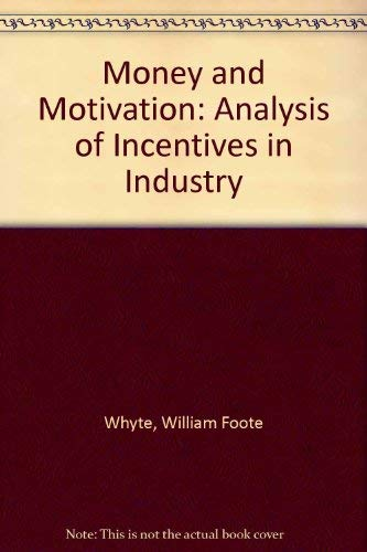 Money and motivation : an analysis of: Whyte, William Foote