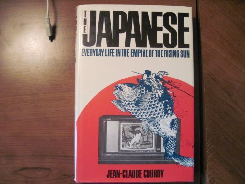 The Japanese: Everyday Life in the Empire: Courdy, Jean-Claude