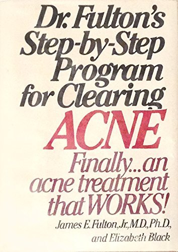 9780060380205: Dr. Fulton's Step-By-Step Program for Clearing Acne