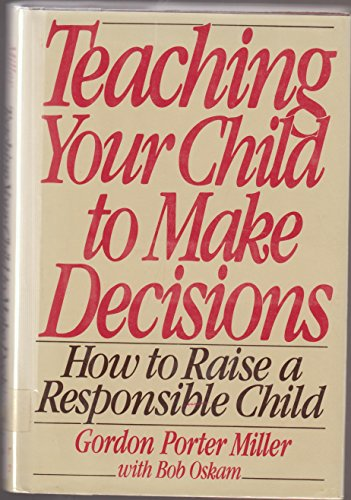 9780060380335: Teaching Your Child to Make Decisions: How to Raise a Responsible Child