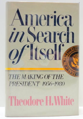 9780060390075: America in Search of Itself: The Making of the President, 1956-1980