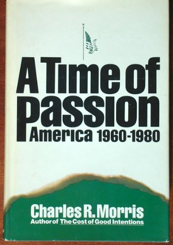 9780060390235: Time of Passion: America, 1960-1980