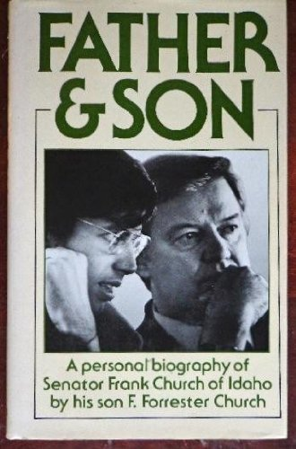 9780060390464: Father and Son: A Personal Biography of Senator Frank Church of Idaho