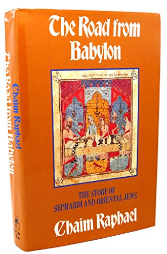 9780060390488: The Road from Babylon: The Story of the Sephardi and Oriental Jews
