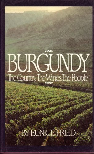 9780060390495: Burgundy: The Country, the Wines, the People