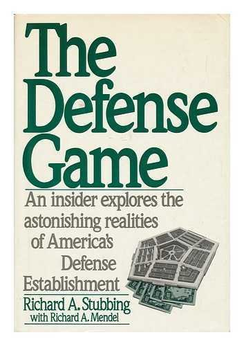 9780060390556: The Defense Game: An Insider Explores the Astonishing Realities of Americas Defense Establishment