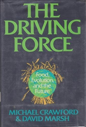 9780060390693: The Driving Force: Food, Evolution and the Future