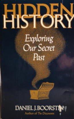 9780060390716: Hidden History : Exploring Our Secret Past