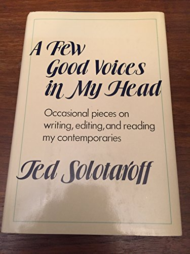 9780060390754: A Few Good Voices in My Head: Occasional Pieces on Writing, Editing, and Reading My Contemporaries
