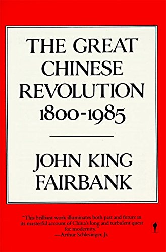 9780060390761: The Great Chinese Revolution: 1800-1985 (Cornelia & Michael Bessie Books)
