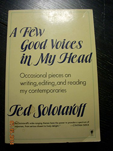 9780060390785: A Few Good Voices in My Head: Occasional Pieces on Writing, Editing, and Reading My Contemporaries