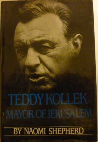 9780060390846: Teddy Kollek, Mayor of Jerusalem