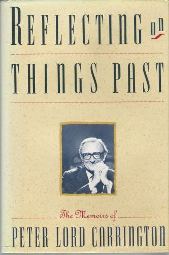 9780060390907: Reflecting on Things Past: The Memoirs of Peter Lord Carrington