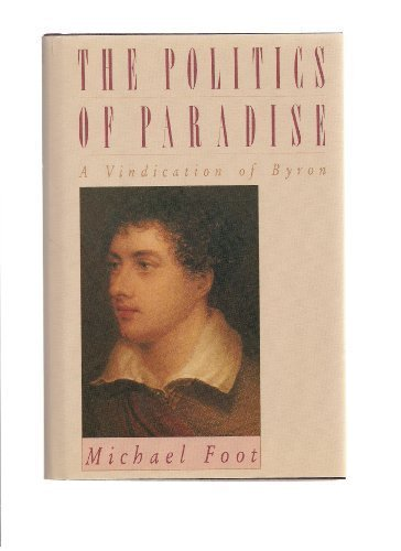 9780060390914: The Politics of Paradise: A Vindication of Byron