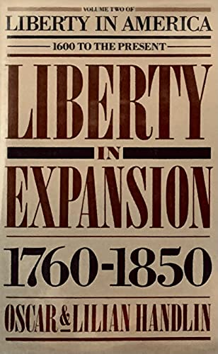 9780060390921: Liberty in Expansion, 1760-1850 (Handlin, Oscar//Liberty in America, 1600 to the Present)