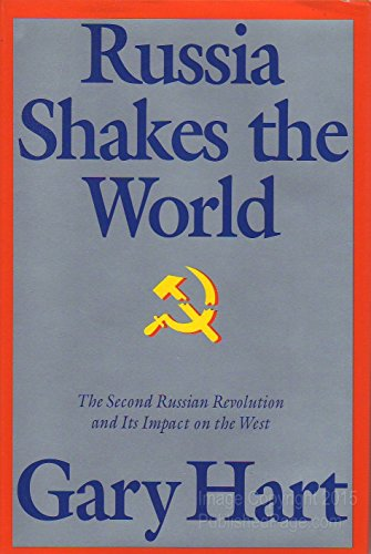 Russia Shakes the World: The Second Russian Revolution and Its Impact on the West: Hart, Gary