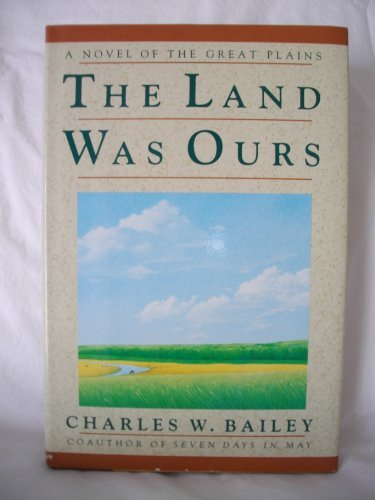 9780060391287: The Land Was Ours: A Novel of the Great Plains