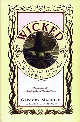 Wicked. The Life and Times of the Wicked Witch of the West.