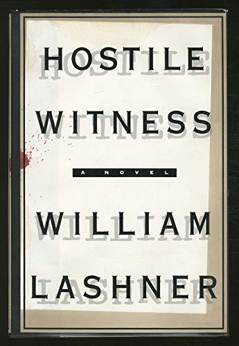 Hostile Witness: A Novel: Lashner, William; Lashner, William