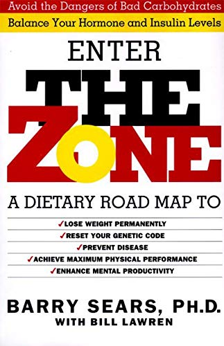 Enter The Zone: A Dietary Road map: Sears, Barry