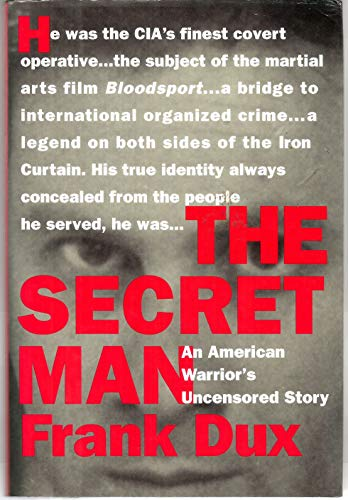 9780060391522: The Secret Man: An American Warrior's Uncensored Story
