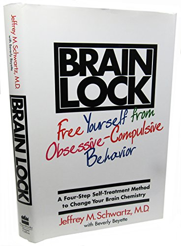 9780060391669: Brain Lock: Free Yourself from Obsessive-Compulsive Behavior : A Four-Step Self-Treatment Method to Change Your Brain Chemistry