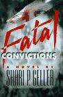 9780060391812: Fatal Convictions: A Novel